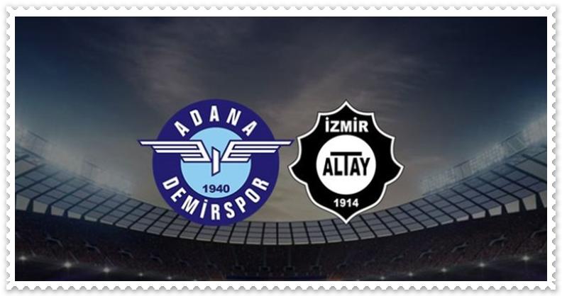 Altay Adana Demirspor Maçı Nasıl Sonuçlanacak?
